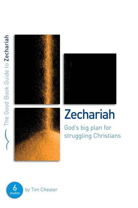 Zechariah: God's Big Plan For Struggling (Good Book Guide) (Paperback)