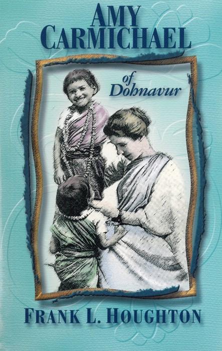 Amy Carmichael of Dohnavur (Paperback)