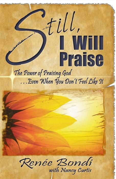 Still I Will Praise (Hard Cover)