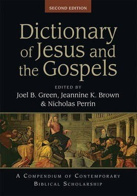 Dictionary Of Jesus And The Gospels (2Nd Edn) (Hard Cover)