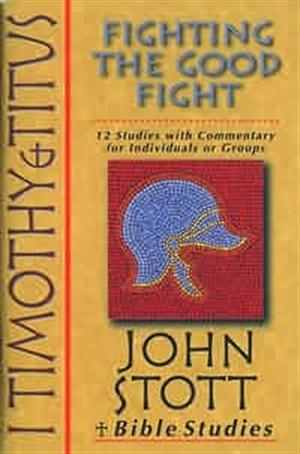 John Stott Bible Studies: 1 Timothy & Titus (Pamphlet)