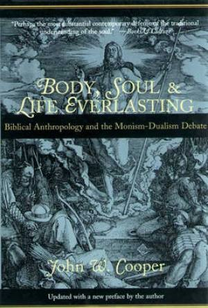 Body, Soul And Life Everlasting (Paperback)