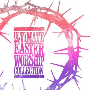 Ultimate Easter Worship Collection (CD-Audio)