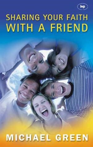 Sharing Your Faith With A Friend (Paperback)
