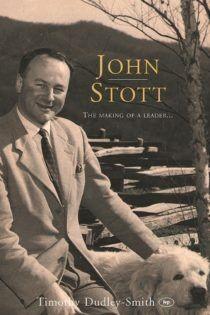 John Stott: The Making Of A Leader (Paperback)