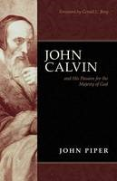 John Calvin And His Passion For The Majesty Of God (Paperback)