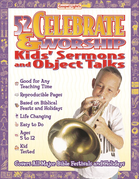52 Celebrate And Worship Kids Sermons And Object Talks (Paperback)