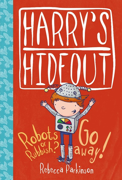 Harry's Hideout: Robots Or Rubbish? / Go Away! (Hard Cover)