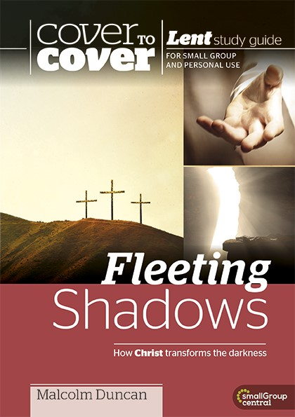 Cover to Cover Lent: Fleeting Shadows (Paperback)