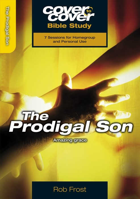 The Cover To Cover Bible Study: Prodigal Son (Paperback)