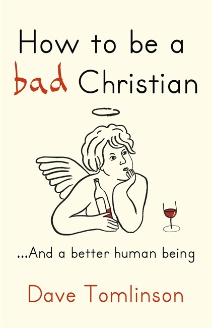 How to be a Bad Christian (Hard Cover)