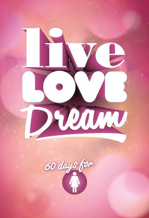 Live Love Dream - Girls' Devotional (Paperback)