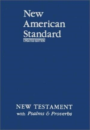 NASB New Testament With Psalms And Proverbs (Paperback)