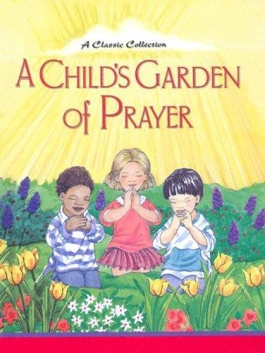Child's Garden Of Prayer, A (Hard Cover)
