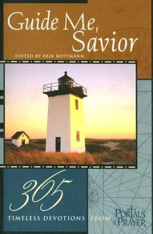 Guide Me, Savior: 365 Timeless Devotions From Portals Of Pra (Paperback)