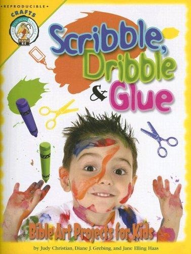 Scribble, Dribble, And Glue: Bible Art Projects For Kids (Paperback)