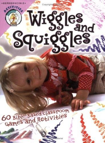 Wiggles And Squiggles: 60 Bible Based Classroom Games And Ac (Paperback)
