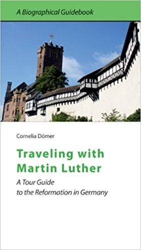 Traveling With Martin Luther (Paperback)