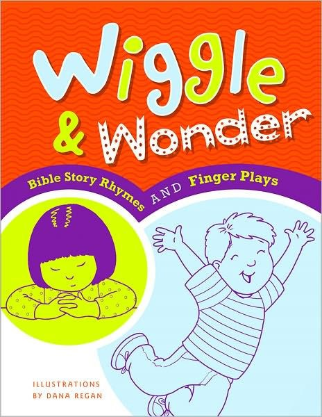 Wiggle & Wonder: Bible Story Rhymes And Finger Plays (Spiral Bound)
