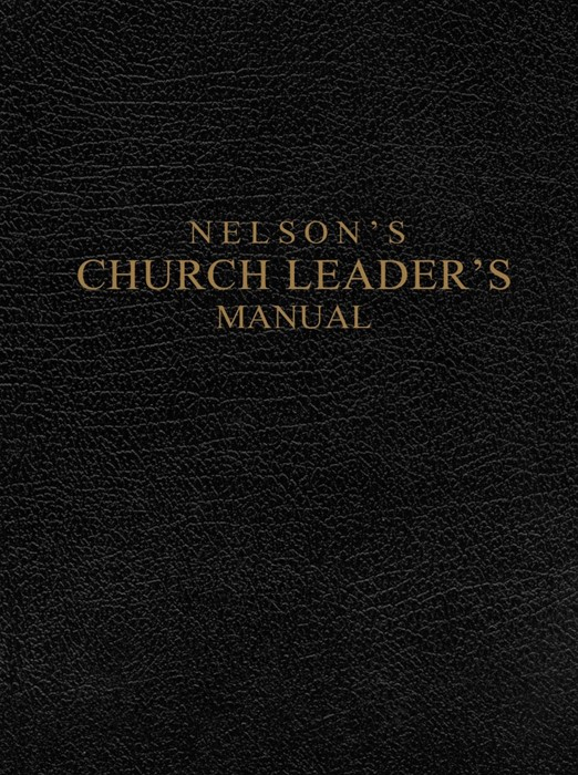 Nelson'S Church Leader'S Manual (Hard Cover)