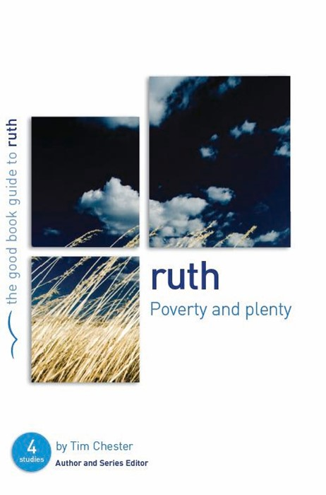Ruth: Poverty & Plenty (Good Book Guide) (Paperback)
