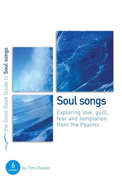 Psalms: Soul Songs (Good Book Guide) (Paperback)