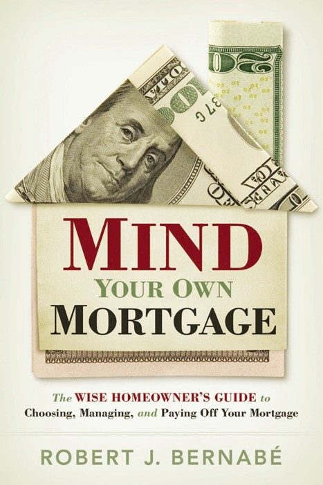 Mind Your Own Mortgage (Paperback)