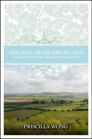 Anne Steele And Her Spiritual Vision (Paperback)