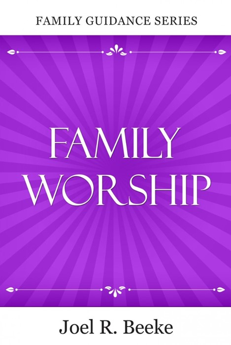 Family Worship, 2Nd Edition (Paper Back)