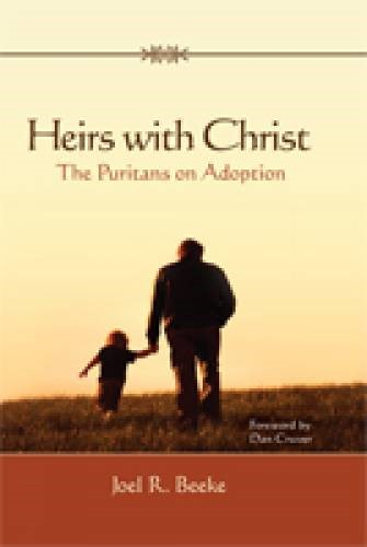 Heirs With Christ: The Puritans On Adoption (Paperback)