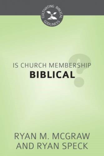 Is Church Membership Biblical? (Pamphlet)