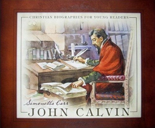 John Calvin - Christian Biographies For Young Readers (Paperback)