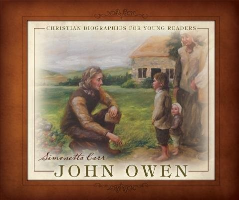 John Owen - Christian Biographies For Young Readers (Hard Cover)