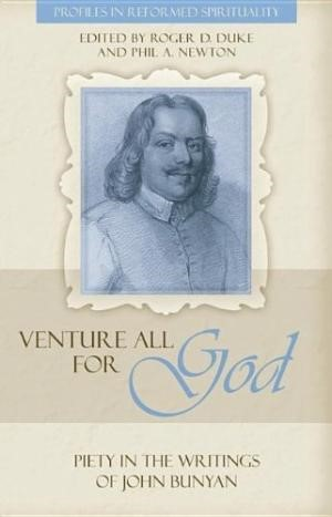 Venture All For God: The Piety Of John Bunyan (Paperback)