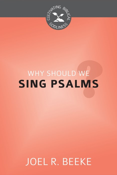 Why Should We Sing Psalms? (Paper Back)