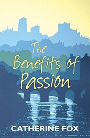 The Benefits Of Passion (Paperback)