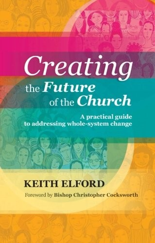 Creating The Future Of Church (Paper Back)