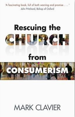 Rescuing The Church From Consumerism (Paperback)