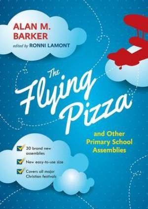 The Flying Pizza And Other Primary School Assemblies (Paperback)