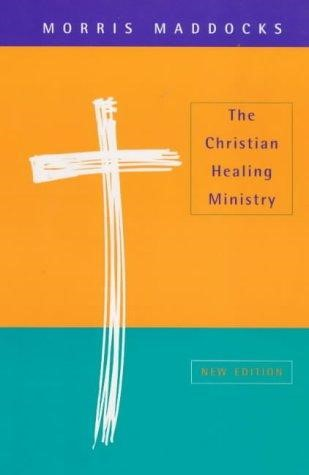 The Christian Healing Ministry (Paper Back)