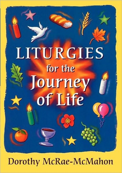 Liturgies For The Journey Of Life (Paper Back)