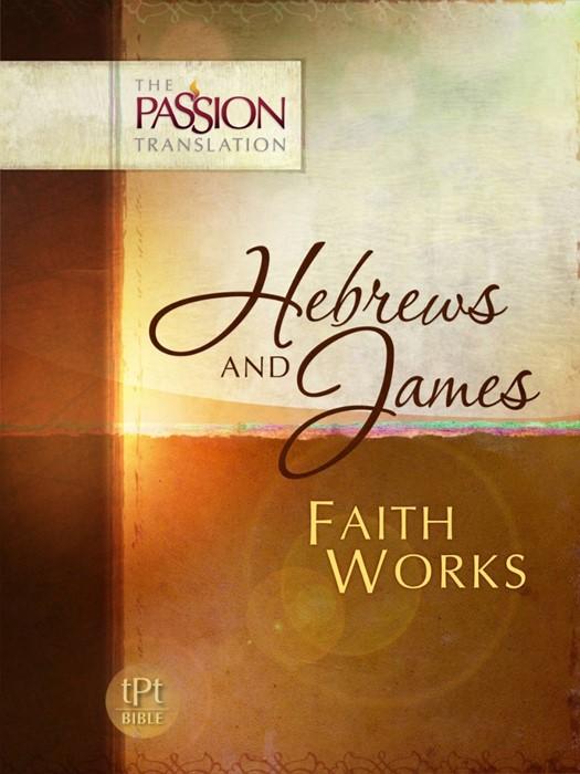Passion Translation, The: Hebrews And James (Paperback)