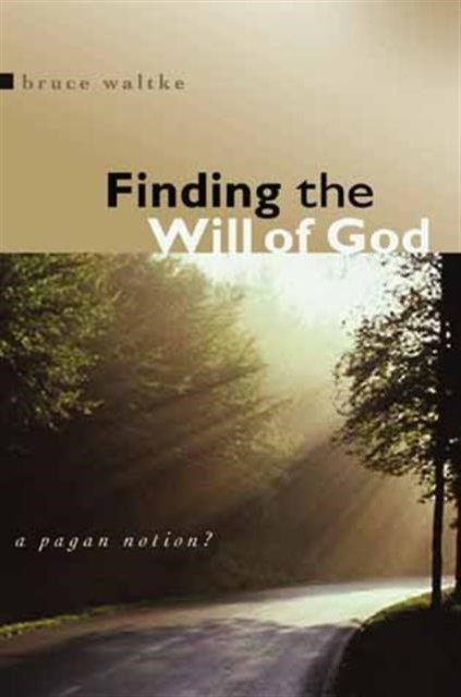 Finding The Will Of God (Paperback)