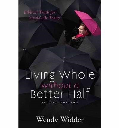 Living Whole Without A Better Half (Paperback)