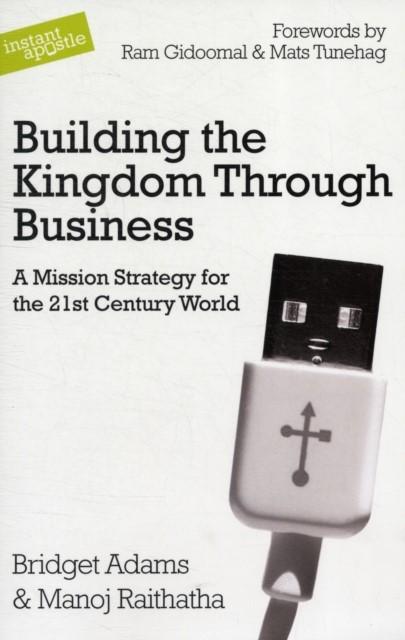 Building The Kingdom Through Business (Paperback)