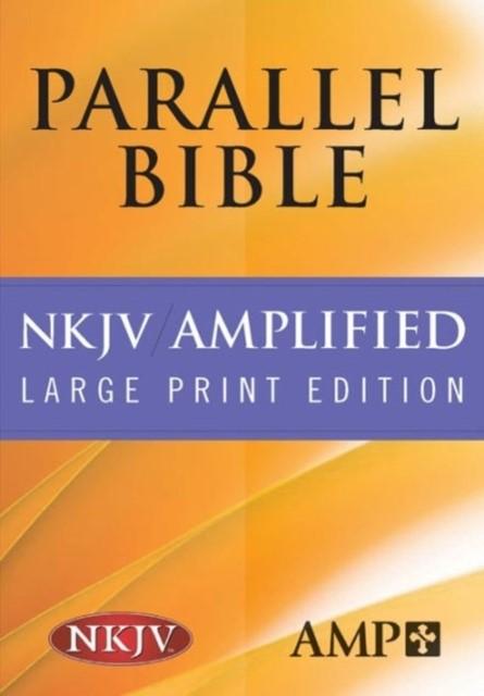 NKJV Amplified Parallel Large Print (Hard Cover)