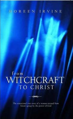 From Witchcraft To Christ (Paperback)