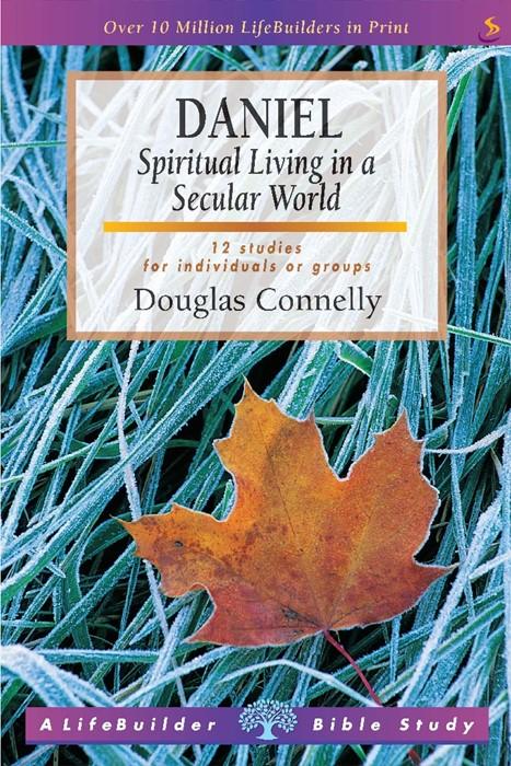 Lifebuilder: Daniel - Spiritual Living in a Secular World (Paperback)