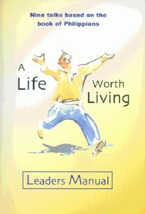 Life Worth Living Leaders Guide (Paperback)