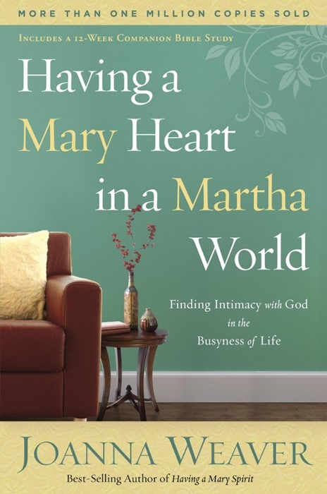 Having A Mary Heart In A Martha World (Paperback)